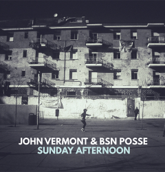 John Vermont and BSN Posse_Sunday Afternoonx700
